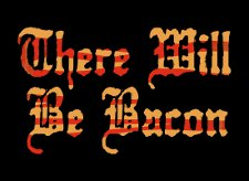 there will be bacon t shirt There Will Be Bacon T Shirt from Snorg Tees