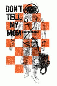 dont tell my mom t shirt National Geographic Dont Tell My Mom T Shirt from Busted Tees