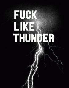 fuck like thunder t shirt Fuck Like Thunder T Shirt from Busted Tees