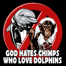 god hates chimps who love dolphins t shirt God Hates Chimps Who Love Dolphins T Shirt from T Shirt Hell