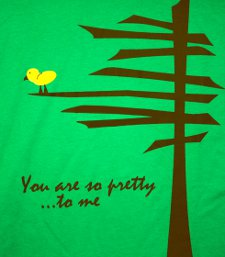 you are so pretty to me t shirt You Are So Pretty To Me T Shirt from Polly and Crackers