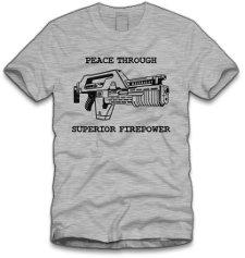peace through superior firepower t shirt2 Aliens Peace Through Superior Firepower T Shirt from Five Finger Tees