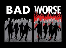 zombies bad worse t shirt Zombies Bad Zombies From Hell Worse T Shirt from Snorg Tees