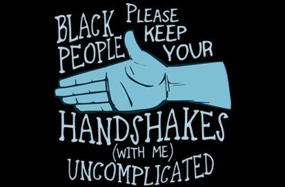black people please keep your handshakes with me uncomplicated t shirt Black People Please Keep Your Handshakes With Me Uncomplicated T Shirt from T Shirt Hell