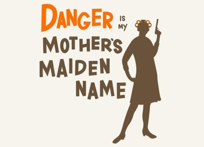 danger is my mothers maiden name t shirt Funny Mother Shirts for Mothers Day