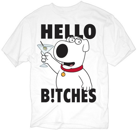 family guy brian griffin hello bitches t shirt Family Guy Brian Griffin Hello Bitches T Shirt from Deez Teez