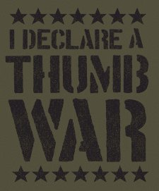 i declare a thumb war t shirt I Declare a Thumb War T Shirt from Busted Tees