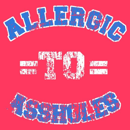 allergic to assholes t shirt Allergic to Assholes T Shirt