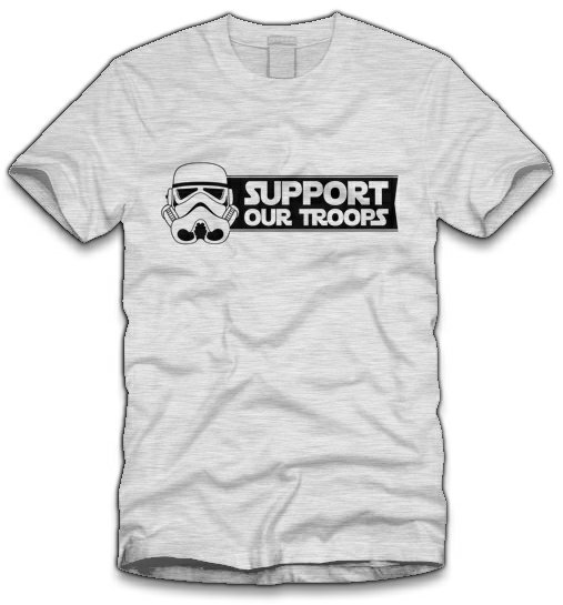 support our troops t shirt Star Wars Stormtrooper Support Our Troops T Shirt