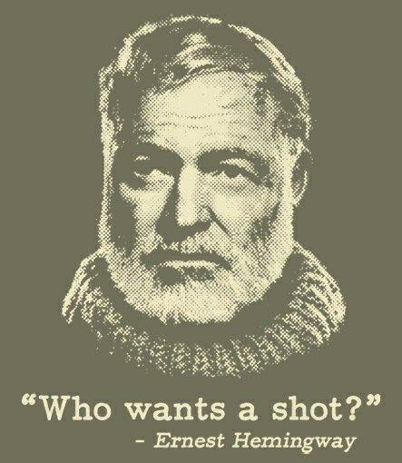 who wants a shot earnest hemingway t shirt Earnest Hemingway Who Wants a Shot T Shirt