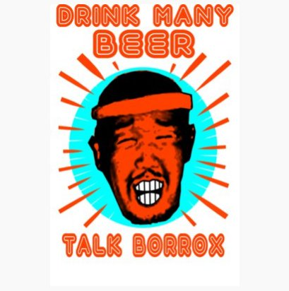 drink many beer talk borrox t shirt Pud Tees: Shirt Shop Interview