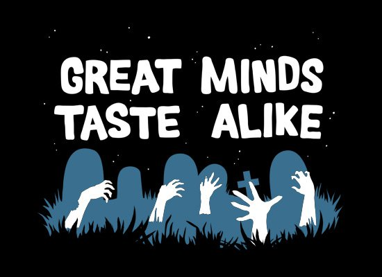 great minds taste alike t shirt Great Minds Taste Alike T Shirt