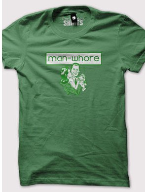 man whore t shirt Man Whore T Shirt