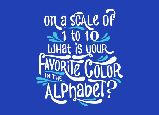 on a scale of 1 to 10 what is your favorite color in the alphabet t shirt On a Scale of 1 to 10 What is Your Favorite Color in the Alphabet T Shirt