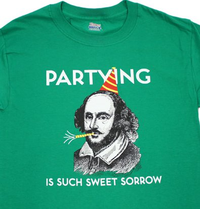 partying is such sweet sorrow t shirt Partying is Such Sweet Sorrow T Shirt