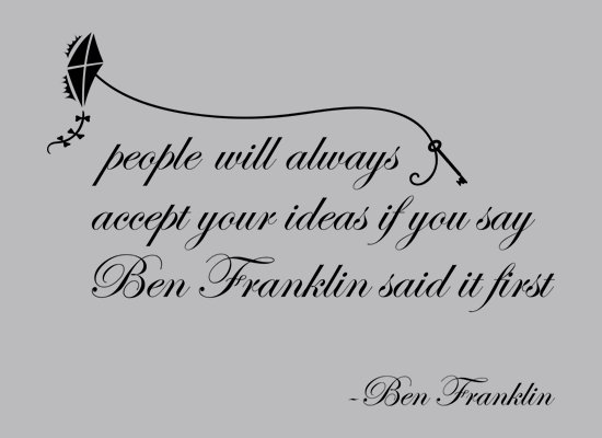 people will always accept your ideas if you say ben franklin said it first t shirt Ben Franklin Said It First T Shirt