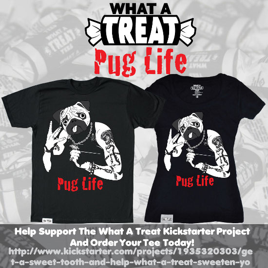 Pug Life Kickstarter Promo What a Treat: Shirt Shop Interview