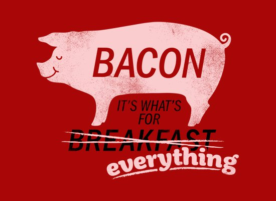 bacon its whats for everything t shirt Bacon Its Whats for Everything T Shirt