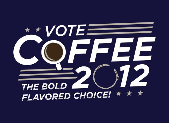 coffee 2012 t shirt Vote Coffee 2012 T Shirt