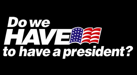 do we have to have a president t shirt Do We Have To Have a President T Shirt
