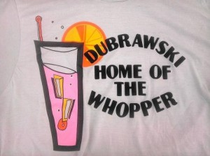 dubrawski home of the whopper t shirt 300x224 Dubrawski Home of the Whopper T Shirt
