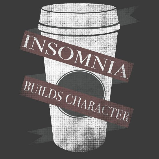 insomnia builds character t shirt Insomnia Builds Character T Shirt