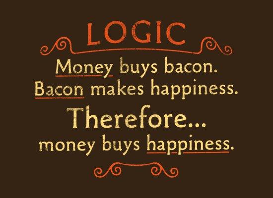 logic bacon money happiness t shirt Bacon Happiness T Shirt