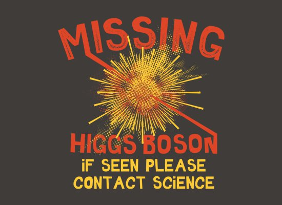 missing higgs boson t shirt Missing Higgs Boson If Seen Please Contact Science T Shirt