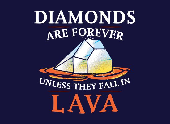 diamonds are forever unless they fall in lava t shirt Diamonds Are Forever Unless They Fall in Lava T Shirt