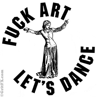 fuck art lets dance t shirt GritFX: Shirt Shop Interview