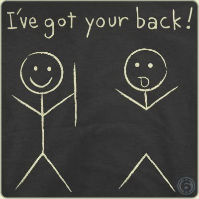 ive got your back t shirt Ive Got Your Back T Shirt