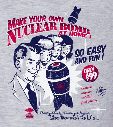 make your own nuclear bomb at home t shirt Make Your Own Nuclear Bomb at Home T Shirt