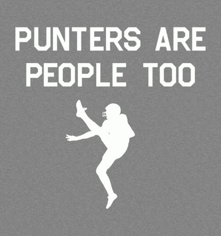 punters are people too t shirt Punters Are People Too T Shirt