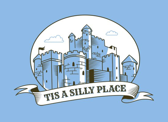 tis a silly place t shirt Tis a Silly Place T Shirt