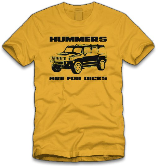 hummers are for dicks t shirt Hummers are for Dicks T Shirt