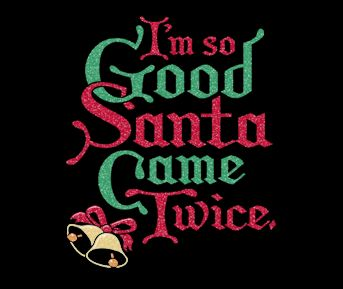 im so good santa came twice t shirt Im So Good Santa Came Twice T Shirt