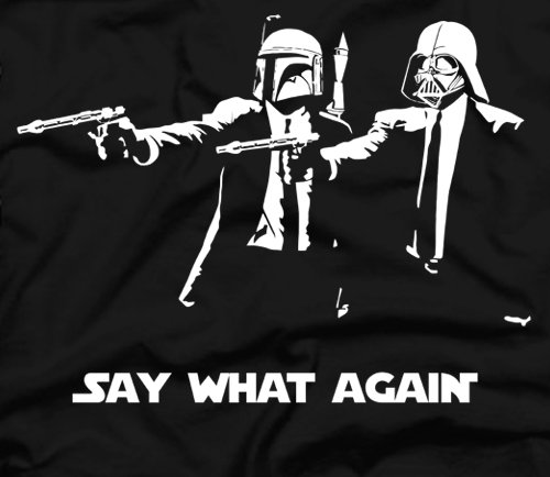 say what again t shirt Say What Again T Shirt