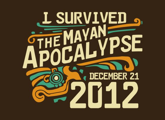 i survived the mayan apocalypse 2012 t shirt I Survived The Mayan Apocalypse 2012 T Shirt