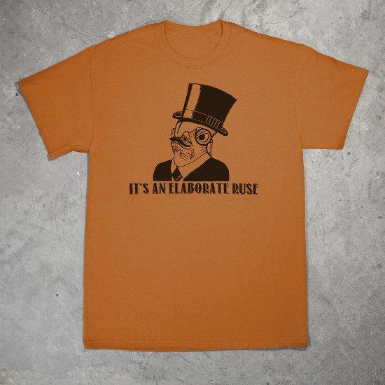 its an elaborate ruse t shirt Its An Elaborate Ruse T Shirt