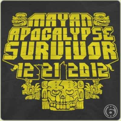 mayan apocalypse survivor 2012 t shirt Mayan Apocalypse Survivor 12 21 2012 T Shirt