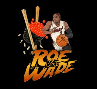 roe vs wade t shirt Roe (salmon eggs) Vs. (Dwyane) Wade T Shirt