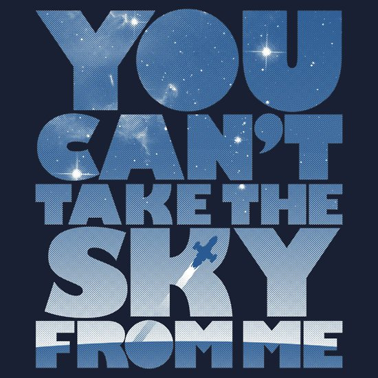 you cant take the sky away from me t shirt You Cant Take the Sky Away From Me T Shirt