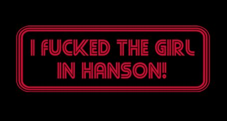 i fucked the girl in hanson t shirt I Fucked The Girl In Hanson T Shirt