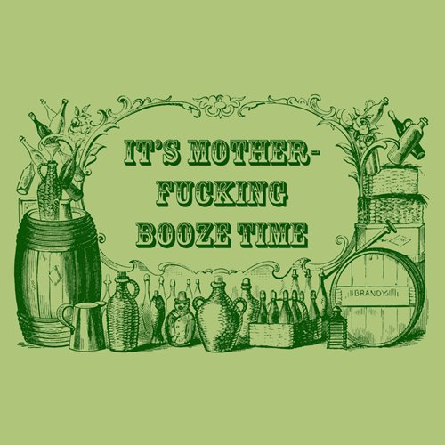 its motherfucking booze time t shirt Its Motherfucking Booze Time T Shirt