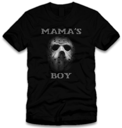 mamas boy t shirt Jason Voorhees Mamas Boy T Shirt