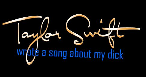 taylor swift wrote a song about my dick t shirt Taylor Swift Wrote a Song About My Dick T Shirt