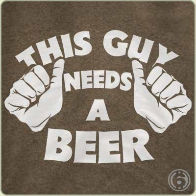 this guy needs a beer t shirt This Guy Needs a Beer T Shirt