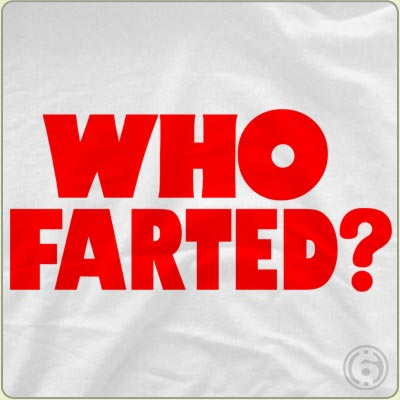 who farted t shirt Who Farted? T Shirt