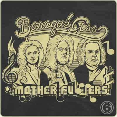 baroque ass mother fuckers t shirt Baroque Ass Mother F*ckers T Shirt