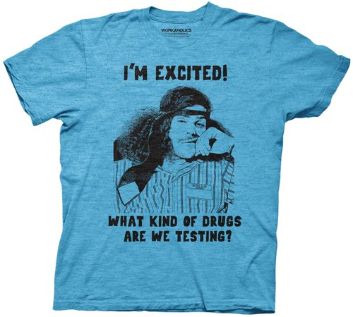 im-excited-what-kind-of-drugs-are-we-testing-t-shirt